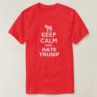 Keep Calm and Hate Trump Democrat T-Shirt