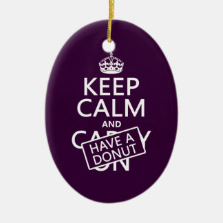 Keep Calm and Have a Donut Ceramic Ornament