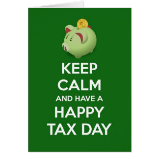 Keep calm and have a Happy Tax Day with piggy bank Card