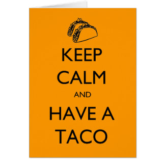 Keep Calm and Have A Taco card