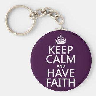 Keep Calm and Have Faith (customizable colors) Keychain