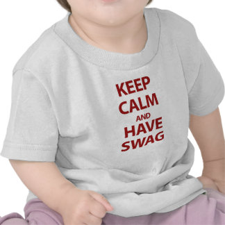 Keep Calm and Have Swag T-shirt