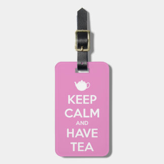 Keep Calm and Have Tea Pink Luggage Tag