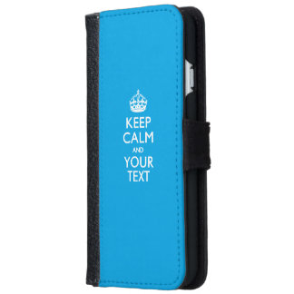 KEEP CALM AND Have Your Text iPhone 6 Wallet Case