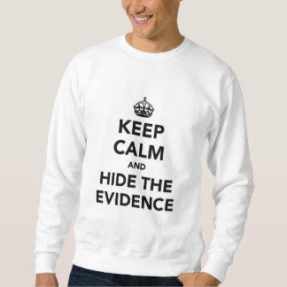 Keep Calm and Hide The Evidence Sweatshirt