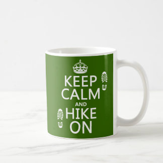 Keep Calm and Hike On (any background color) Coffee Mug