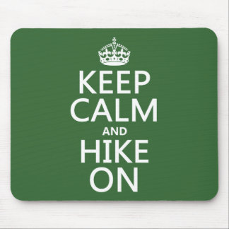 Keep Calm and Hike On (any background color) Mousepad