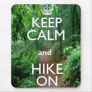 Keep Calm and Hike On Mouse Pad