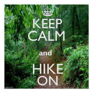 Keep Calm and Hike On Poster