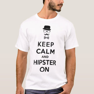 Keep calm and hipster on T-Shirt