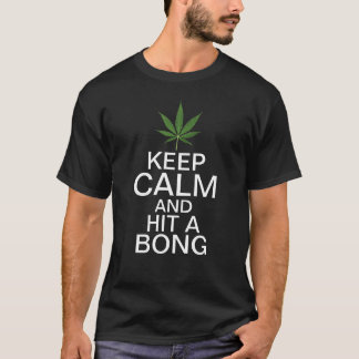 Keep Calm and Hit A Bong T-Shirt