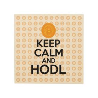 Keep Calm and HODL Wood Print