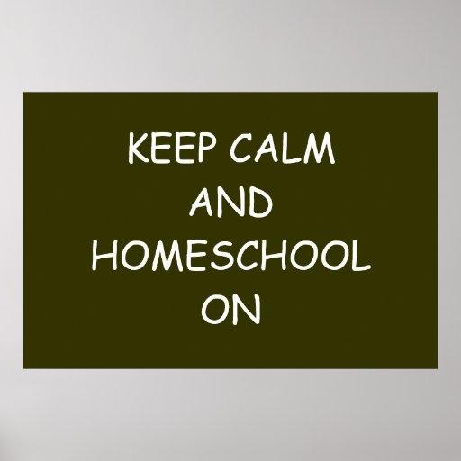 Keep Calm And Homeschool On Poster
