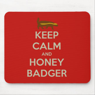 Keep Calm and Honey Badger Mouse Pad