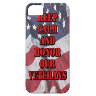 """""""Keep Calm and Honor Our Veterans"""" iPhone 5 Case"""