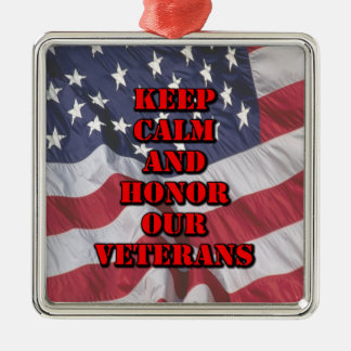 """Keep Calm and Honor Our Veterans"" Metal Ornament"