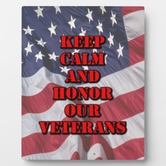 """Keep Calm and Honor Our Veterans"" Plaque"