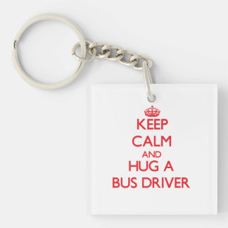 Keep Calm and Hug a Bus Driver Double-Sided Square Acrylic Keychain