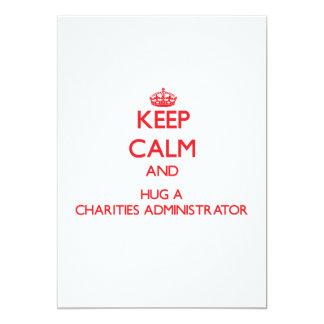 Keep Calm and Hug a Charities Administrator Custom Invites