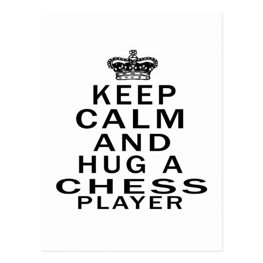 Keep Calm And Hug A Chess Player Postcard