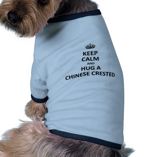 keep calm and hug a Chinese Crested Dog T Shirt