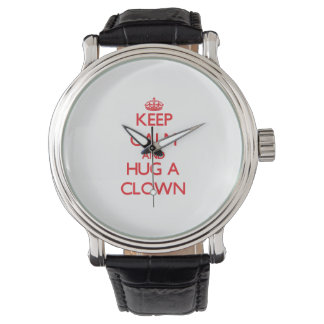 Keep Calm and Hug a Clown Watch