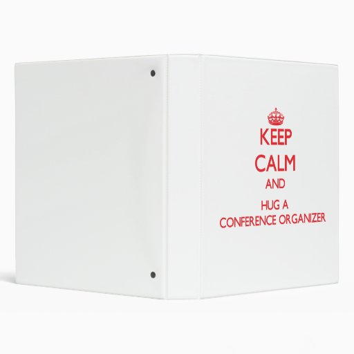 Keep Calm and Hug a Conference Organizer Binders