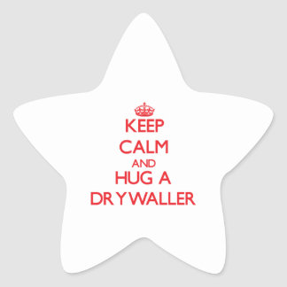 Keep Calm and Hug a Drywaller Star Sticker