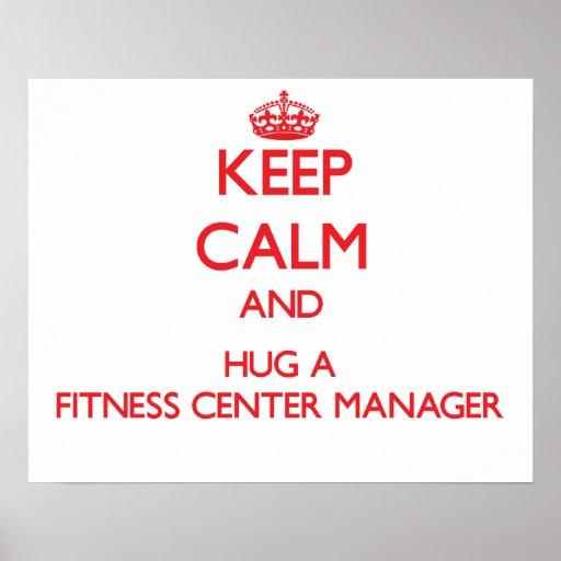 Keep Calm and Hug a Fitness Center Manager Print