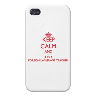 Keep Calm and Hug a Foreign Language Teacher iPhone 4 Cases