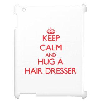 Keep Calm and Hug a Hair Dresser iPad Covers
