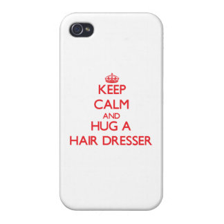 Keep Calm and Hug a Hair Dresser Covers For iPhone 4