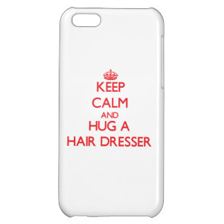 Keep Calm and Hug a Hair Dresser iPhone 5C Cover