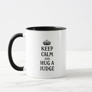 Keep calm and hug a Judge Mug