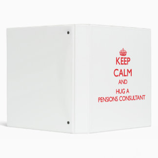 Keep Calm and Hug a Pensions Consultant Vinyl Binder
