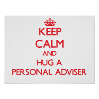 Keep Calm and Hug a Personal Adviser Posters