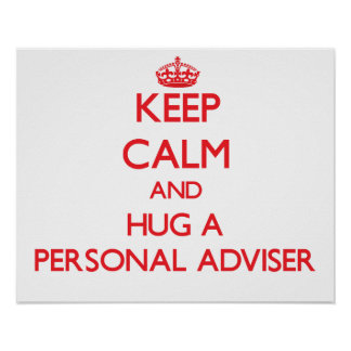 Keep Calm and Hug a Personal Adviser Print