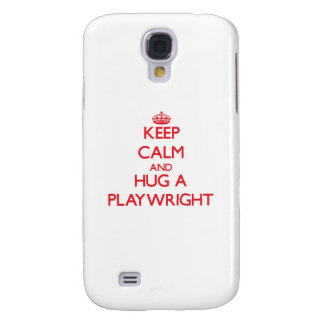 Keep Calm and Hug a Playwright Galaxy S4 Cases