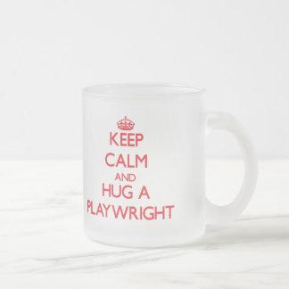 Keep Calm and Hug a Playwright Mugs