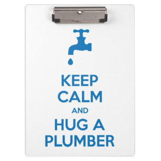 Keep Calm and Hug A Plumber Clipboard (Tap Emblem)