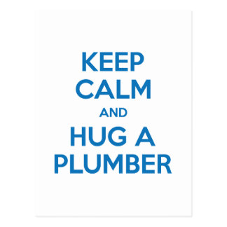 Keep Calm and Hug A Plumber Postcard