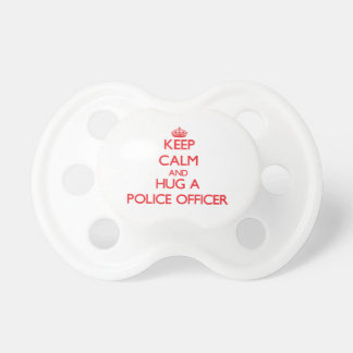 Keep Calm and Hug a Police Officer Pacifier