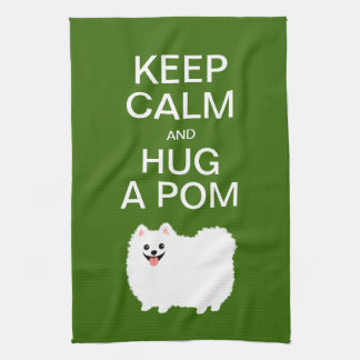 Keep Calm and Hug a Pom - Cute White Pomeranian Kitchen Towel