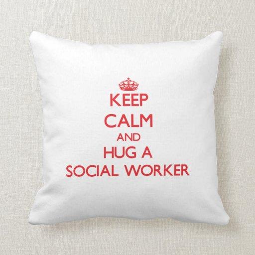 Keep Calm and Hug a Social Worker Pillow