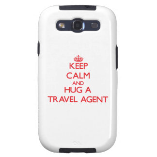 Keep Calm and Hug a Travel Agent Galaxy SIII Case
