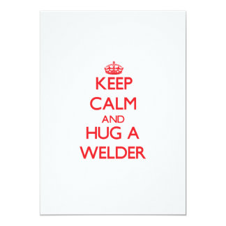 Keep Calm and Hug a Welder Personalized Invites