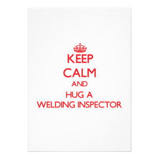 Keep Calm and Hug a Welding Inspector Custom Announcement