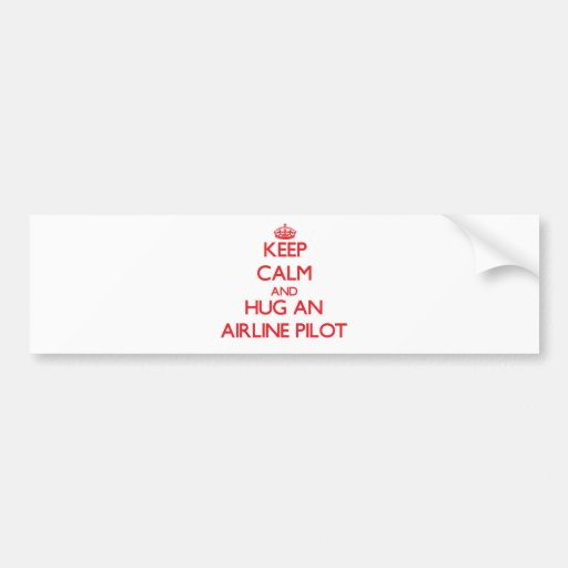 Keep Calm and Hug an Airline Bumper Sticker