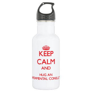 Keep Calm and Hug an Environmental Consultant 532 Ml Water Bottle