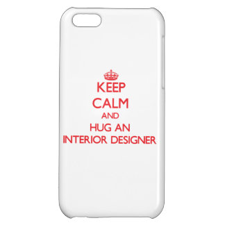 Keep Calm and Hug an Interior Designer Cover For iPhone 5C